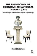 The Philosophy of Cognitive Behavioural Therapy: Stoic Philosophy as Rational and Cognitive Psychotherapy Hardcover