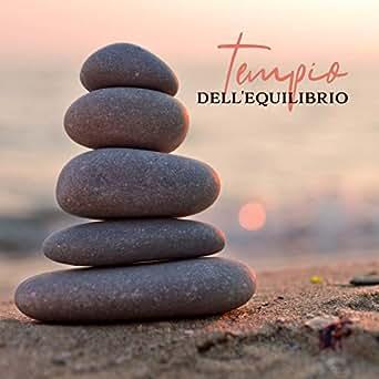 Tempio dellequilibrio - Rilassamento e meditazione, Suoni ...