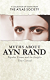 Myths about Ayn Rand: Popular Errors and the Insights They Conceal