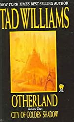 (OTHERLAND: CITY OF GOLDEN SHADOW ) By Williams, Tad (Author) mass_market Published on (01, 1998)