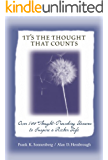 It's The Thought That Counts: Over 500 Thought-Provoking Lessons to Inspire a Richer Life