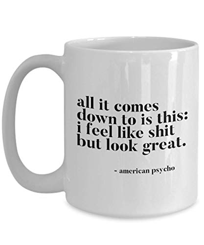 American Psycho Coffee Mug - Inspired Quotes Movie 2000 Satirical Psychological Horror Film Bret Easton Ellis Novel Christian Bale Actor Fan 15 Oz -
