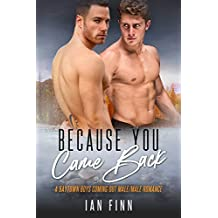 Because You Came Back: A Baytown Boys Coming Out Male/Male Romance