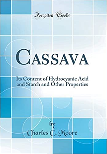 Buy Cassava: Its Content of Hydrocyanic Acid and Starch and