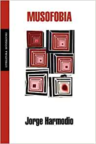 Musofobia (Spanish Edition): Jorge Juárez García: 9789708103459