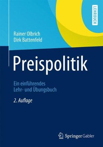 Preispolitik: Ein einführendes Lehr- und Übungsbuch (Springer-Lehrbuch) Gebundenes Buch – 21. Februar 2014 Rainer Olbrich Dirk Battenfeld Springer Gabler 364237946X