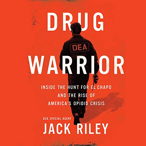 Pdf Memoirs Drug Warrior: Inside the Hunt for El Chapo and the Rise of America's Opioid Crisis