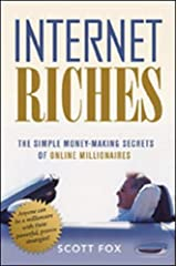Internet Riches: The Simple Money-making Secrets of Online Millionaires Hardcover