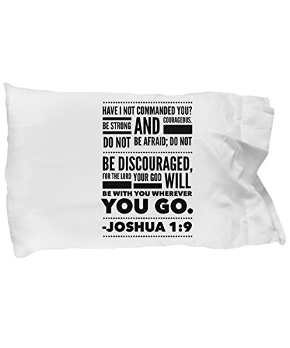 Bible Verse Pillow – Joshua 1 9 Pillow Case: ''Have I Not Commanded You? Be Strong And Courageous. Do Not Be Frightened, And Do Not Be Dismayed…''; Christian Pillowcase; Inspirational Gift No. 6 by Creative Commodities