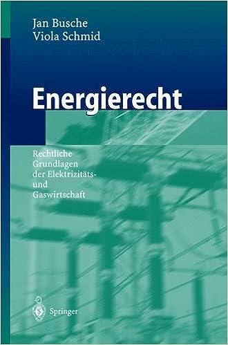 Book Energierecht: Rechtliche Grundlagen der Elektrizitäts- und Gaswirtschaft: Rechtliche Grundlagen Der Elektrizitats- Und Gaswirtschaft