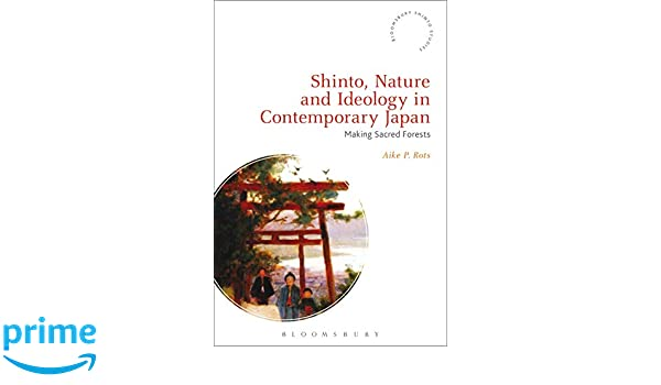 Shinto, Nature and Ideology in Contemporary Japan: Making ...