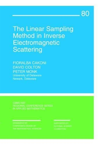 The Linear Sampling Method in Inverse Electromagnetic Scattering (CBMS-NSF Regional Conference Series in Applied Mathema