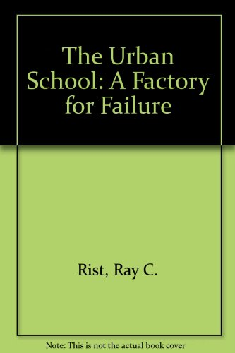 the-urban-school-a-factory-for-failure