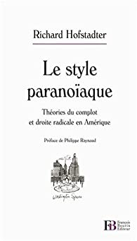 Le style paranoïaque : Théories du complot et droite radicale en Amérique par Richard Hofstadter