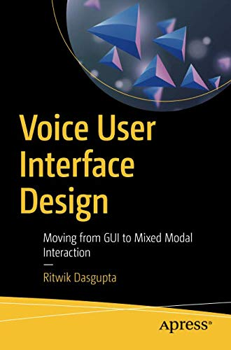 Voice User Interface Design: Moving from GUI to Mixed Modal - Voice Interface