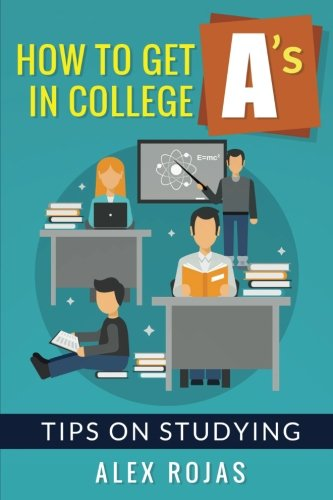 How To Get A's in College: Tips on Studying