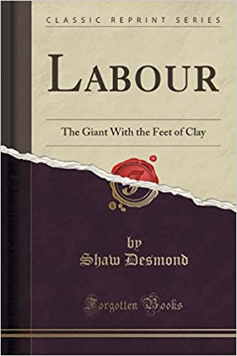 Book Labour: The Giant With the Feet of Clay (Classic Reprint)