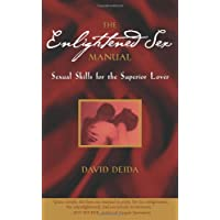 The Enlightened Sex Manual: Sexual Skills for the Superior Lover
