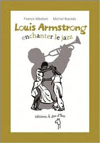 Louis Armstrong : enchanter le jazz