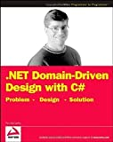 NET Domain-Driven Design with C#: Problem, Design, Solution (Programmer to Programmer) by McCarthy, Tim published by John Wiley & Sons (2008)
