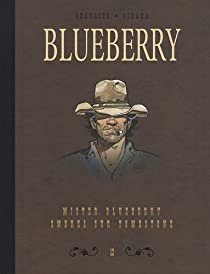 Blueberry - Intégrale 13 : Mister Blueberry & Ombres sur Tombstone par Giraud