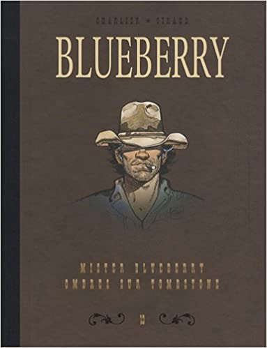 Blueberry, Tome 13 : Diptyque : Mister Blueberry; Ombres sur Tombstone