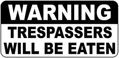 Sign New Trespassers Will Be Eaten