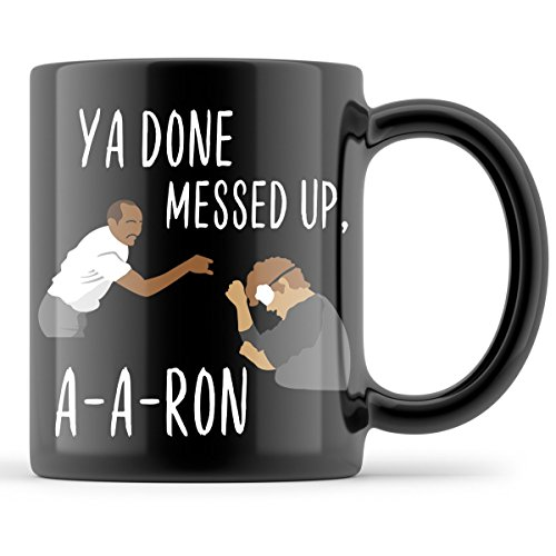 Key and Peele Mug Ya Done Messed Up Aaron Coffee Mugs Substitute Teacher Cup