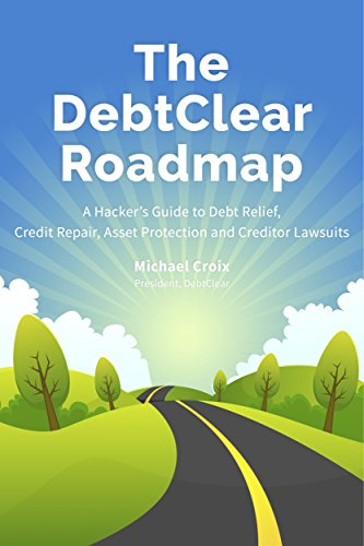 The DebtClear Roadmap: A Hacker's Guide to Debt Relief, Credit Repair, Asset Protection, and Creditor Lawsuits Creditor Business Card