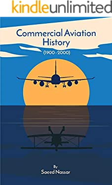 Commercial Aviation History(1900-2000): Commercial Aviation History(1900-2000),6' x 9',120 pages of events that built commercial aviation industry,first airplane,airline,airport,crew,pilot,ticket.
