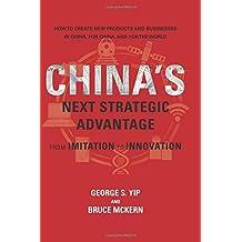 China's Next Strategic Advantage: From Imitation to Innovation (The MIT Press)