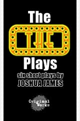 The THE Plays: six short plays Kindle Edition