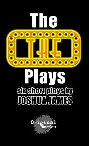 The THE Plays: six short plays
