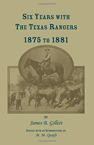 Read Online Six Years with the Texas Rangers, 1875 to 1881 (Heritage Classic) pdf epub
