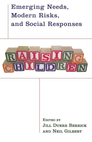 Raising Children: Emerging Needs, Modern Risks, and Social Responses