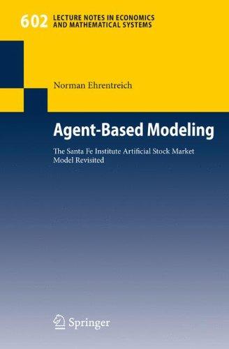 Agent-Based Modeling: The Santa Fe Institute
