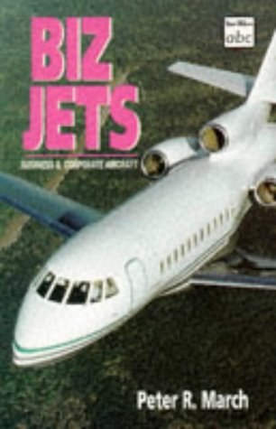 - ABC Biz Jets: Business & Corporate Aircraft (Ian Allan Abc)