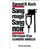 Sang Rouge, Sang Noir: Chronique Scandale Medical