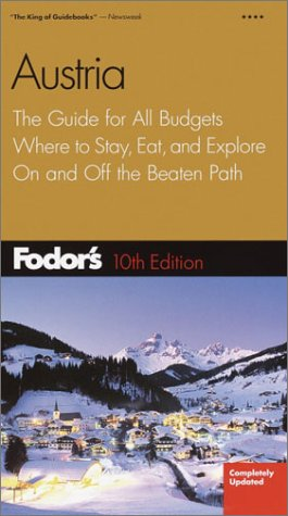 Fodor's Austria, 10th Edition: The Guide for All Budgets, Where to Stay, Eat, and Explore On and Off the Beaten Path (Travel Guide) pdf