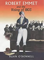 Robert Emmet and the Rising of 1803 (Vol 2)