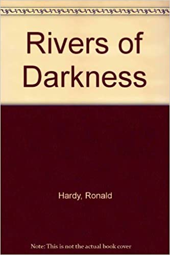 Ronald Hardy Rivers Of Darkness Ronald Hardy 9780425051474 Amazoncom Books