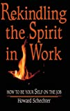 img - for REKINDLING THE SPIRIT IN WORK book / textbook / text book