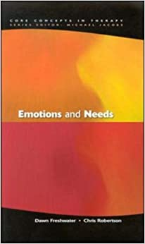 Emotions And Needs (Core Concepts in Therapy)