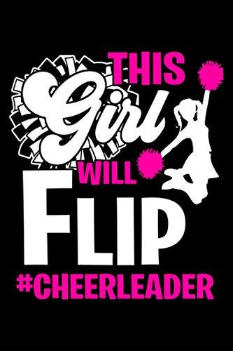 This Girl Will Flip #Cheerleader: Cheerleading Notebook Or Journal | 6x9 Dot Grid | 120 Pages | Cheerleader Gift
