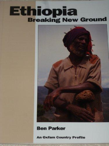 Ethiopia: Breaking New Ground (Oxfam Country Profiles Series)