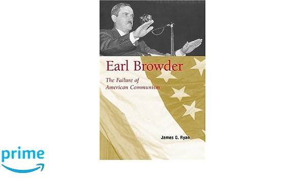 Earl browder the failure of american communism james g ryan earl browder the failure of american communism james g ryan 9780817351991 amazon books fandeluxe Images