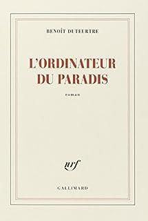 L'ordinateur du paradis, Duteurtre, Benoît