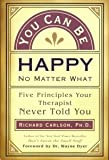 You Can Be Happy No Matter What, Richard Carlson, 1568654790