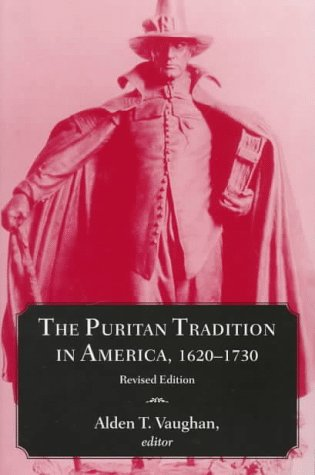 The Puritan Tradition in America, 1620-1730 (Library of New England)
