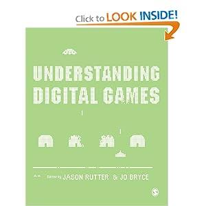 Understanding Digital Games Jason Rutter and Jo Bryce
